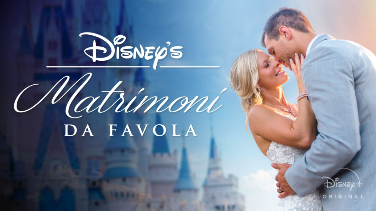 Matrimoni da favola Disney+
